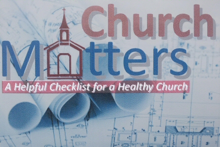Church Matters - A helpful checklist for a healthy church.