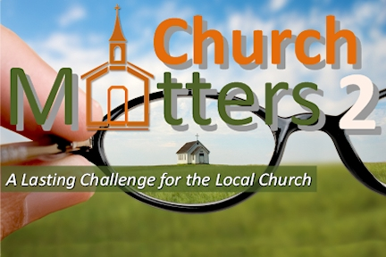Church Matters 2 - A helpful checklist for a healthy church