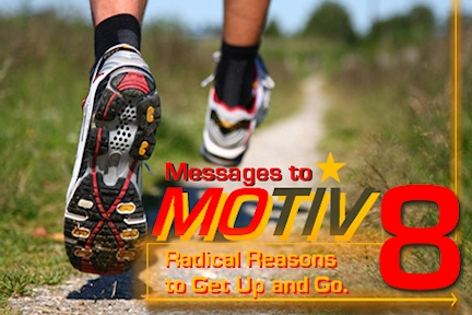 Motiv8 - Radical reasons to get up and go!