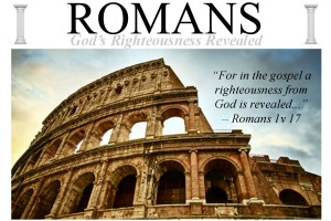 Romams (part 1) - God's Righteousness Revealed